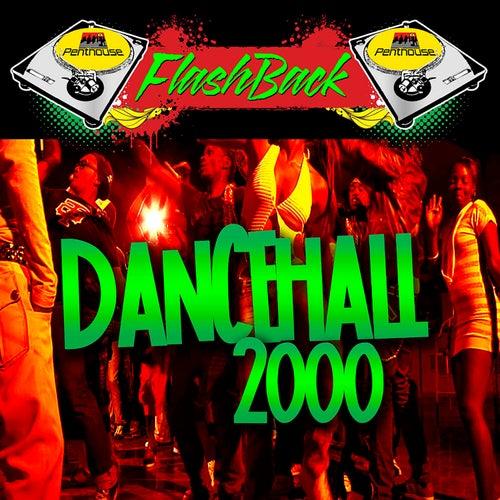 Penthouse Flashback Series: Dancehall 2000 de Various Artists