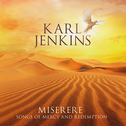 Miserere: Songs of Mercy and Redemption di Karl Jenkins