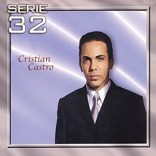 Serie 32: Cristian Castro de Cristian Castro