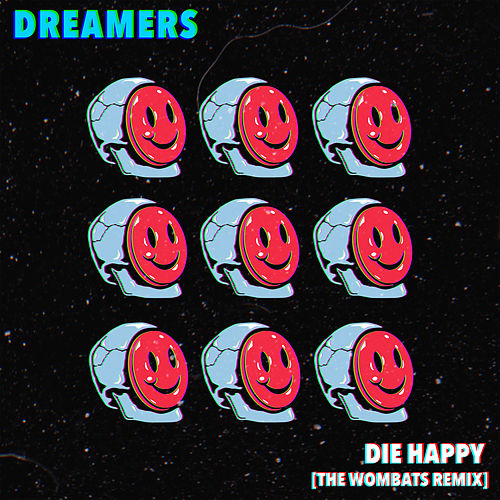 Die Happy (The Wombats Remix) by DREAMERS