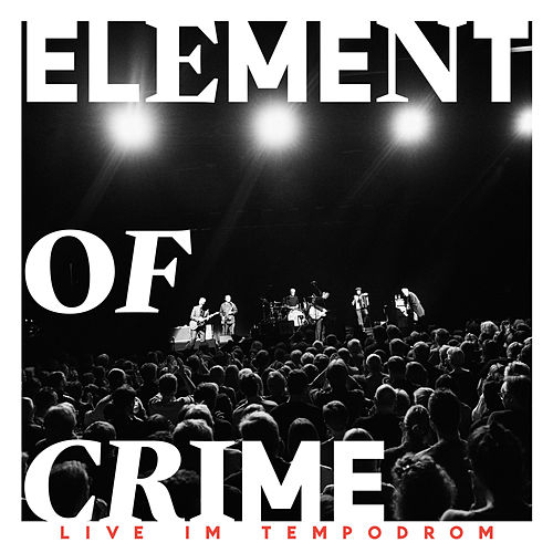 Live im Tempodrom von Element Of Crime