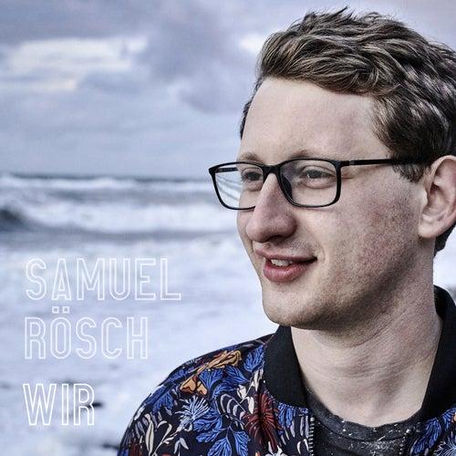 Wir by Samuel Rösch