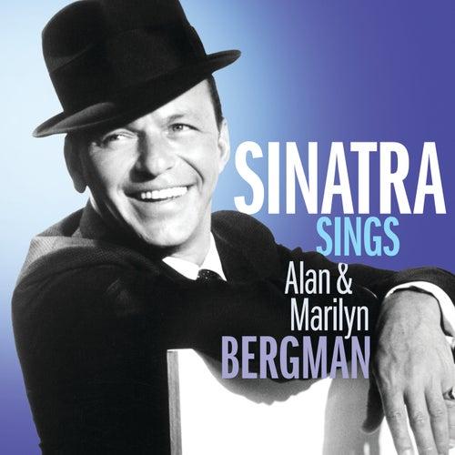 Sinatra Sings Alan & Marilyn Bergman by Frank Sinatra