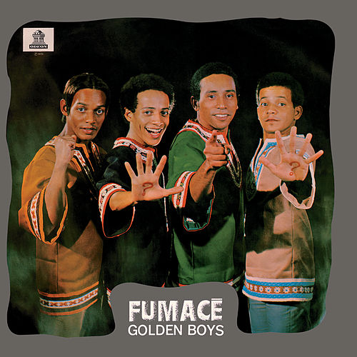 Fumacê by The Golden Boys