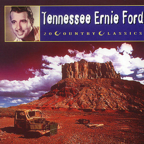 20 Country Classics by Tennessee Ernie Ford