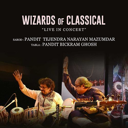 Wizards of Classical (Live in Concert) by Bickram Ghosh