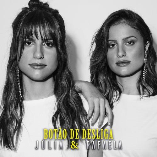 Botão De Desliga (Ao Vivo Em São Paulo / 2019) de Júlia & Rafaela