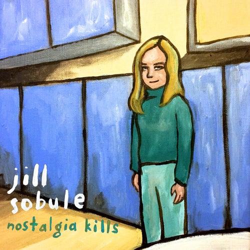 Nostalgia Kills (Deluxe Edition) by Jill Sobule