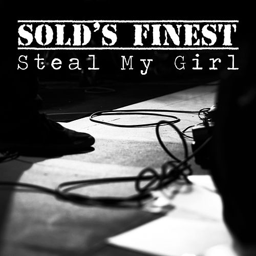 Steal My Girl di Sold's Finest