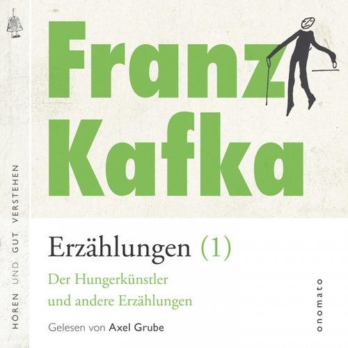 Franz Kafka _ Erzählungen (1) (14 Erzählungen - Vor dem Gesetz, Ein Traum, Auf der Galerie, Das Schweigen der Sirenen, Ein Hungerkünstler, Von den Gleichnissen und andere.) von Franz Kafka
