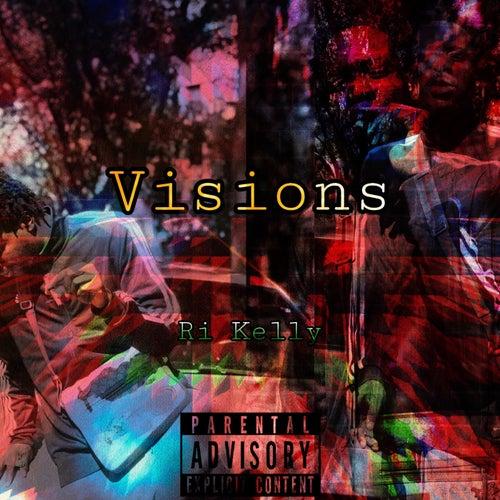 Visions by Ri Kelly