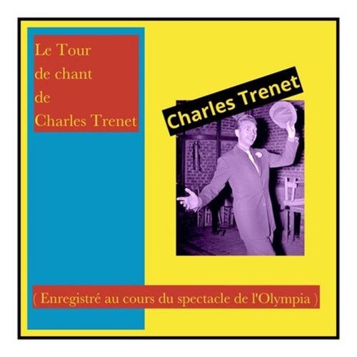 Le tour de chant de Charles trenet (Enregistré au cours du spectacle de l'Olympia) de Charles Trenet