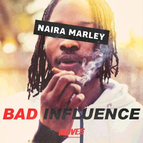 Bad Influence by Naira Marley
