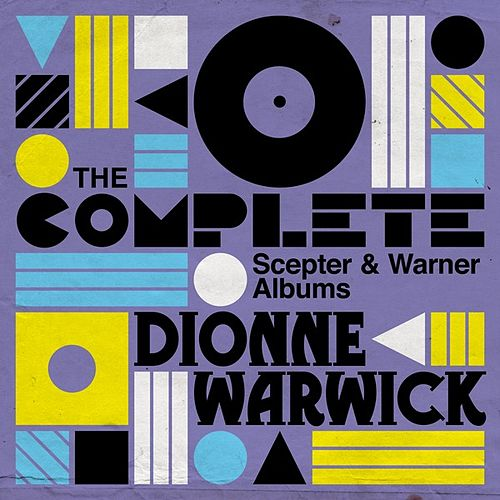 The Complete Scepter and Warner Albums by Dionne Warwick