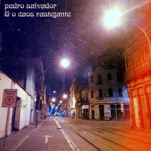 Pedro Salvador & o Caos Rastejante by Pedro Salvador