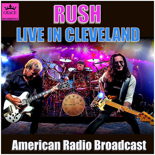 Rush Live in Cleveland (Live) by Rush