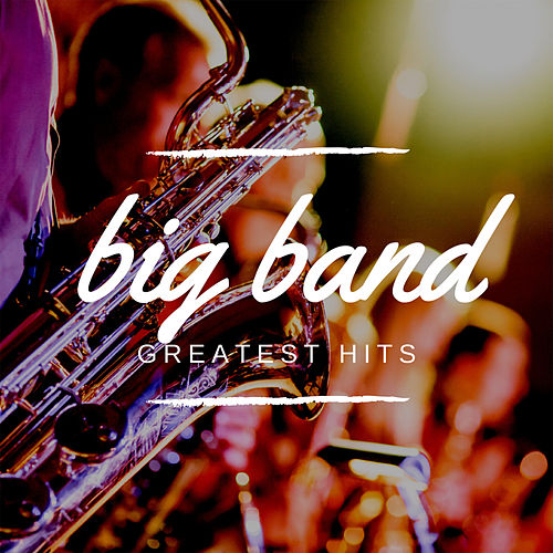 Big Band Greatest Hits by Various Artists