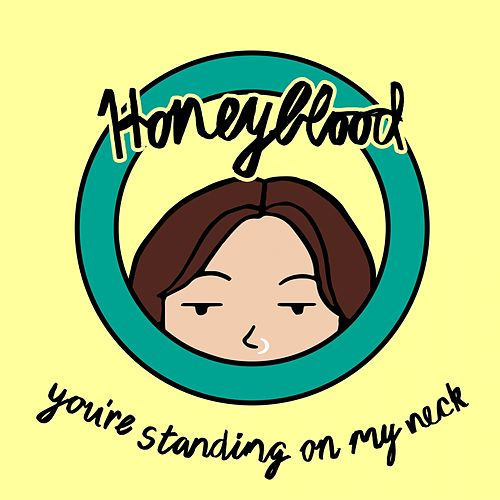 You're Standing on My Neck von Honeyblood