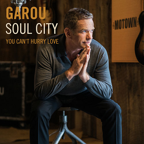 You Can't Hurry Love by Garou