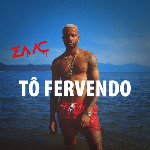 Tô Fervendo von MC Zaac