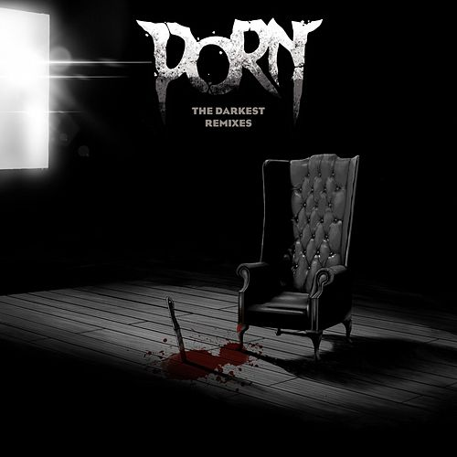 The Darkest of Human Desires (Remixed) by Porn
