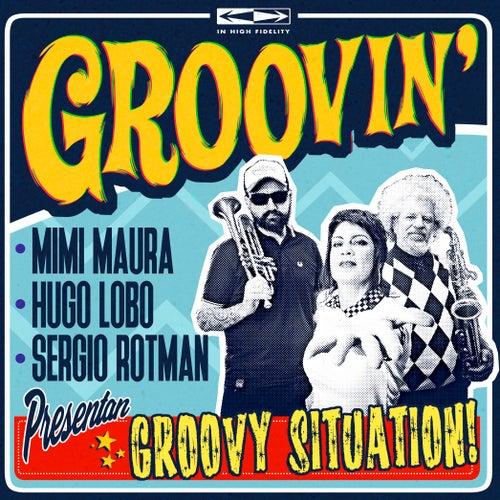 Groovy Situation de Hugo Lobo Mimi Maura