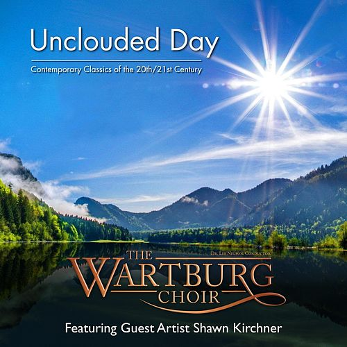 Unclouded Day von The Wartburg Choir