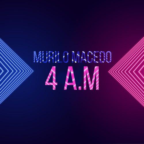 4 Am de Murilo Macedo