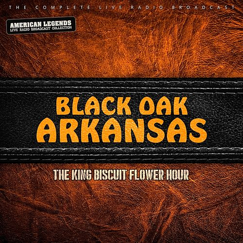 Black Oak Arkansas - King Biscuit Hour di Black Oak Arkansas