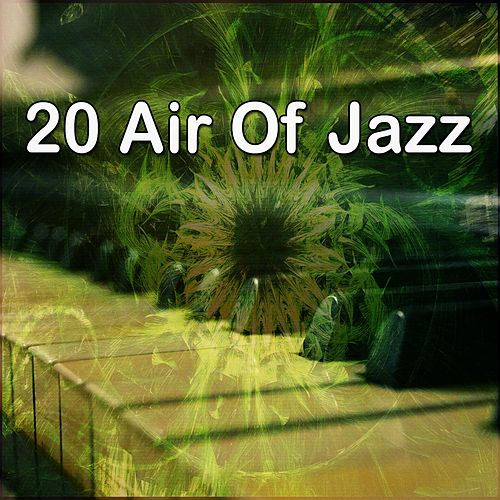 20 Air of Jazz by Relaxing Piano Music Consort