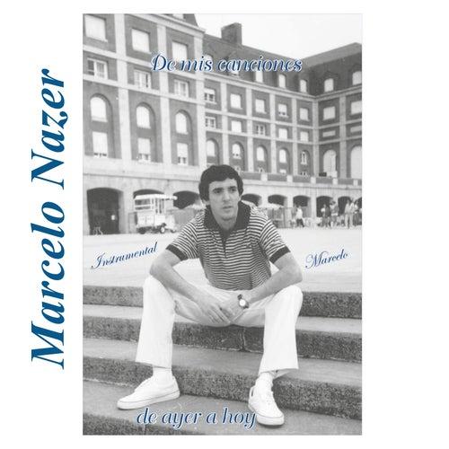De Mis Canciones de Ayer y de Hoy by Marcelo Nazer