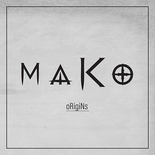 Origins by Mako