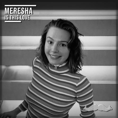Is This Love von Meresha
