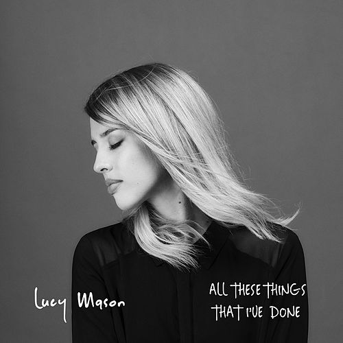 All These Things That I've Done di Lucy Mason