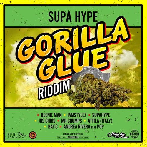 Gorilla Glue Riddim by Various Artists