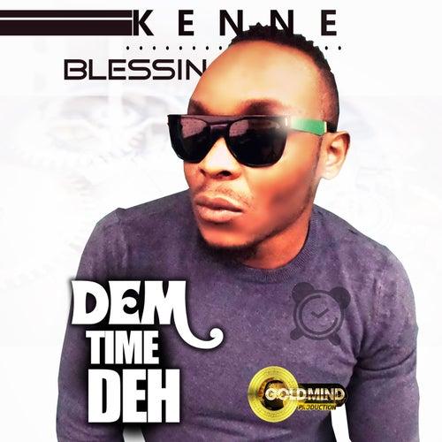 Dem Time Deh de Kenne Blessin