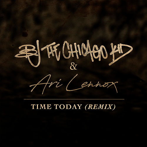 Time Today (Remix) by B.J. The Chicago Kid