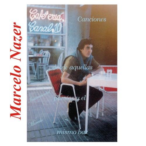 Canciones Desde Aquellas Poesías y el Mismo Bar de Marcelo Nazer