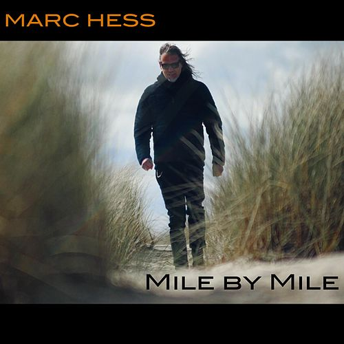 Mile by Mile by Marc Hess