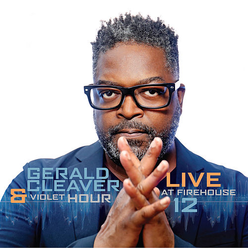 Live At Firehouse 12 by Gerald Cleaver
