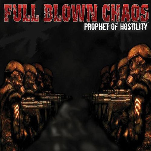 Prophet of Hostility by Full Blown Chaos