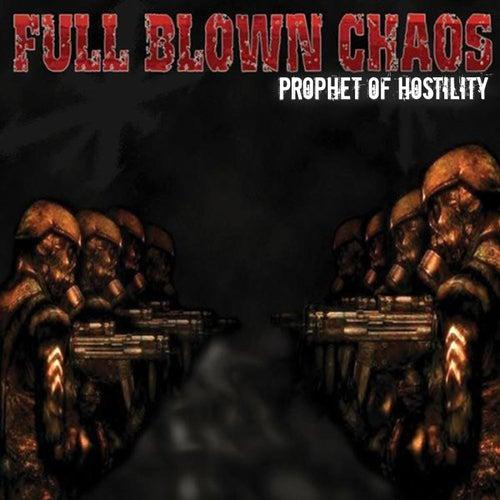 Prophet of Hostility fra Full Blown Chaos