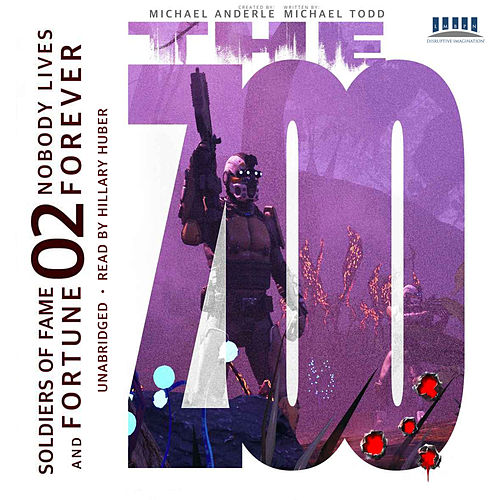 Nobody Lives Forever - Soldiers of Fame and Fortune, Book 2 (Unabridged) di Michael Todd
