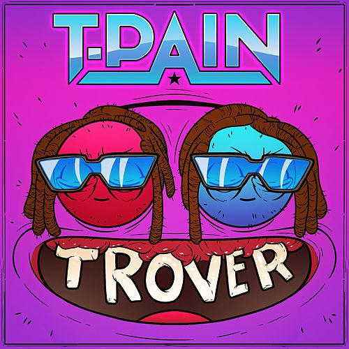Trover Saves the Universe de T-Pain