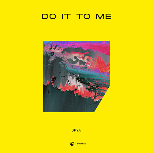 Do It To Me by Brya