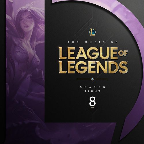 The Music of League of Legends - Season 8 von League of Legends