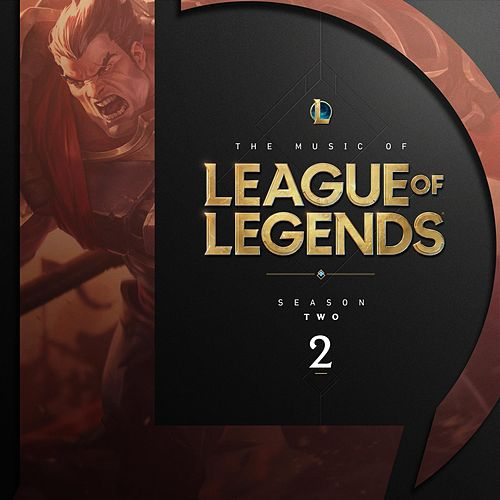 The Music of League of Legends: Season 2 (Original Game Soundtrack) von League of Legends