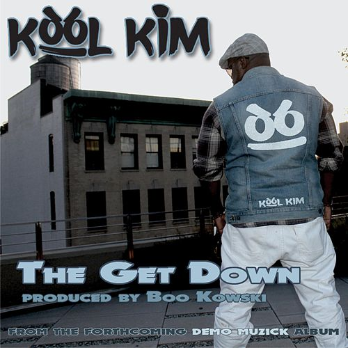 The Get Down by Kool Kim