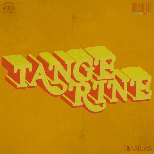 Tangerine von Tim Atlas