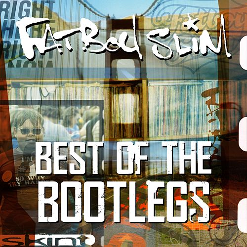 Fatboy Slim - Best of the bootlegs von Fatboy Slim